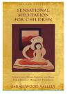 Meditation for Children - Sarah Wood Vallely